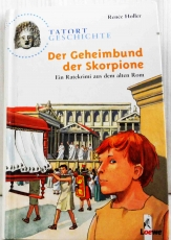 Der Geheimbund der Skorpione. Ein Ratekrimi aus dem alten Rom