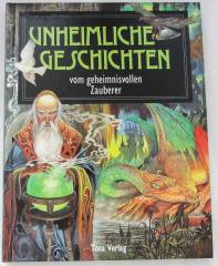 Unheimliche Geschichten vom geheimnisvollen Zauberer