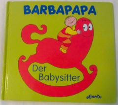 Barbapapa. Der Babysitter.