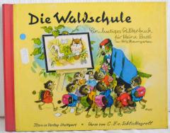 Die Waldschule. Ein lustiges Bilderbuch für kleine Leute