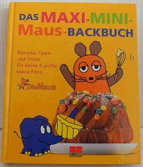 Das Maxi-Mini-Maus Backbuch.
