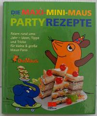 Das Maxi-Mini-Maus Party-Rezepte