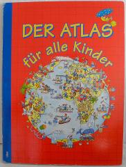 Der Atlas für alle Kinder