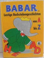 Babar Lustige Buchstabengeschichten von A-Z