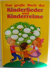 Das grosse Buch der Kinderlieder und Kinderreime