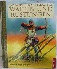 Die Welt dees Mittelalters. Waffen und Rüstungen