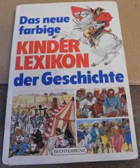 Das neue farbige Kinder-Lexikon der Geschichte
